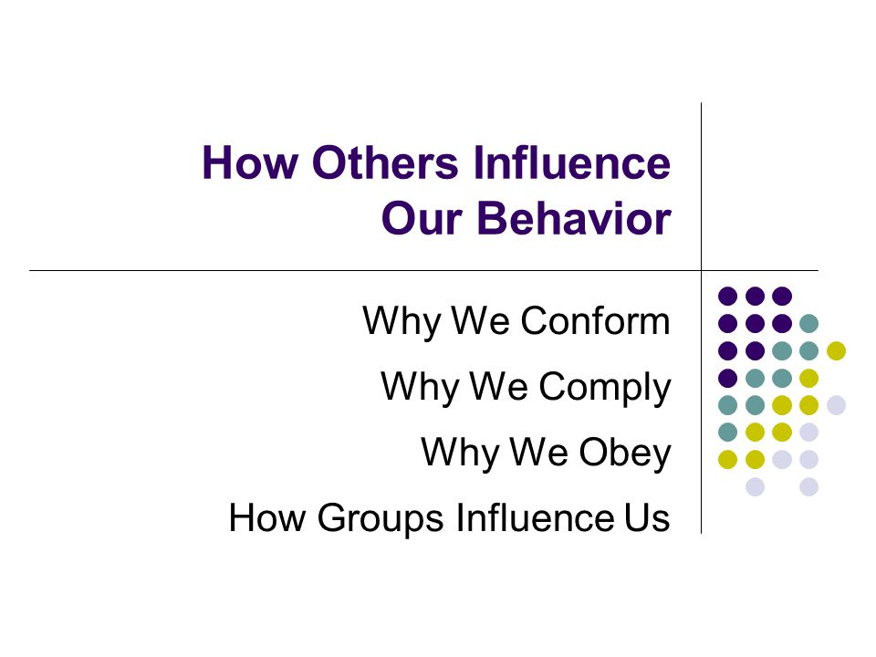 How Others Influence Our Behavior