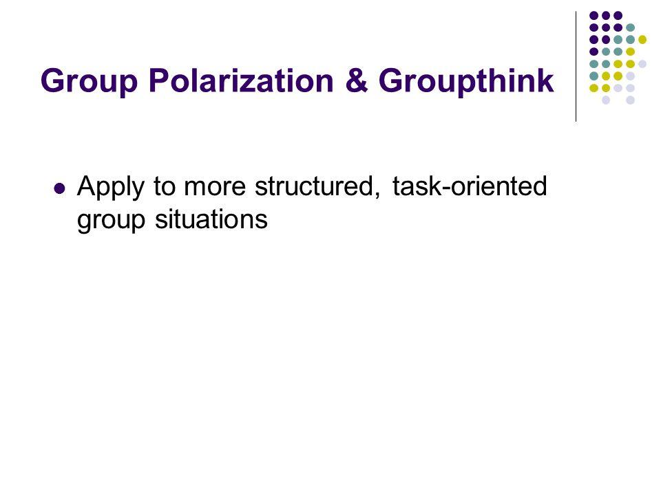 Group Polarization & Groupthink