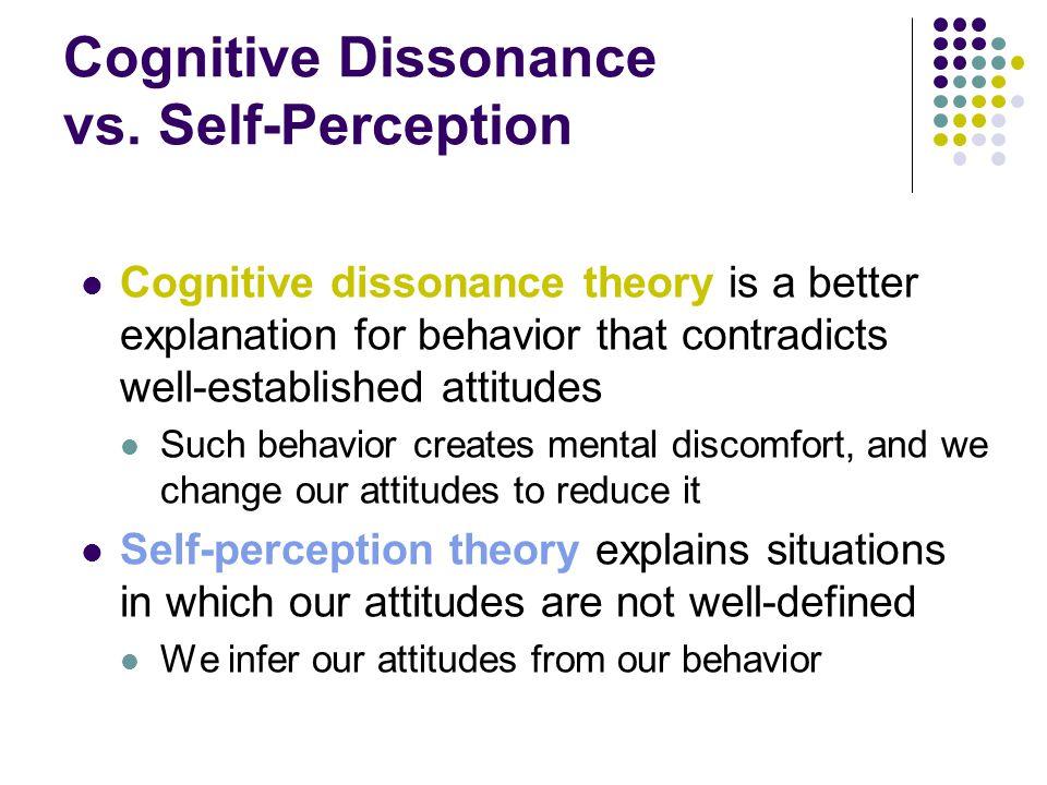 Cognitive Dissonance vs. Self-Perception
