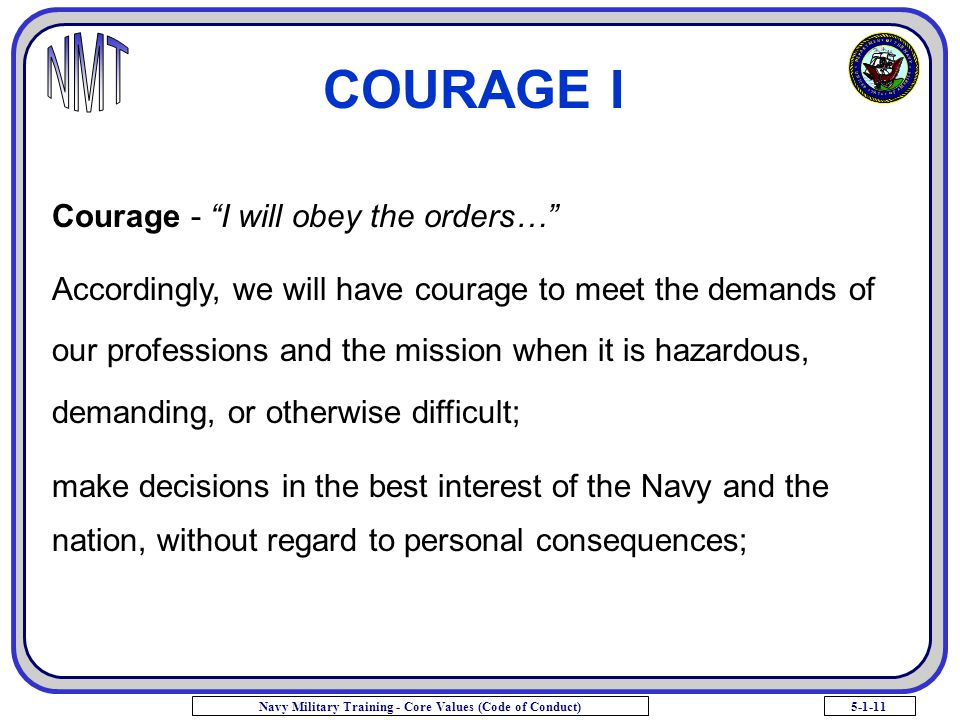 COURAGE I Courage - I will obey the orders…