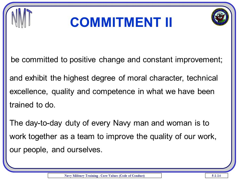 COMMITMENT II be committed to positive change and constant improvement;