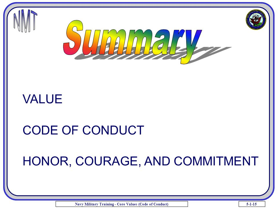 Summary VALUE CODE OF CONDUCT HONOR, COURAGE, AND COMMITMENT
