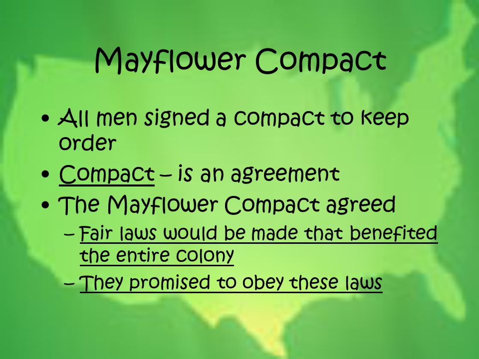 Mayflower Compact All men signed a compact to keep order