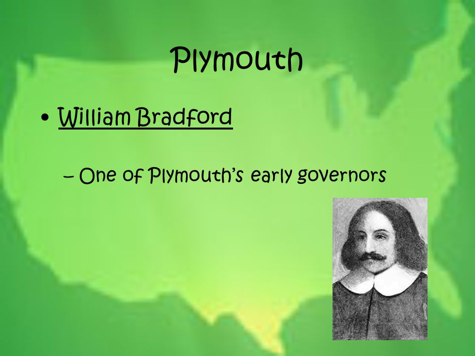 Plymouth William Bradford One of Plymouth's early governors