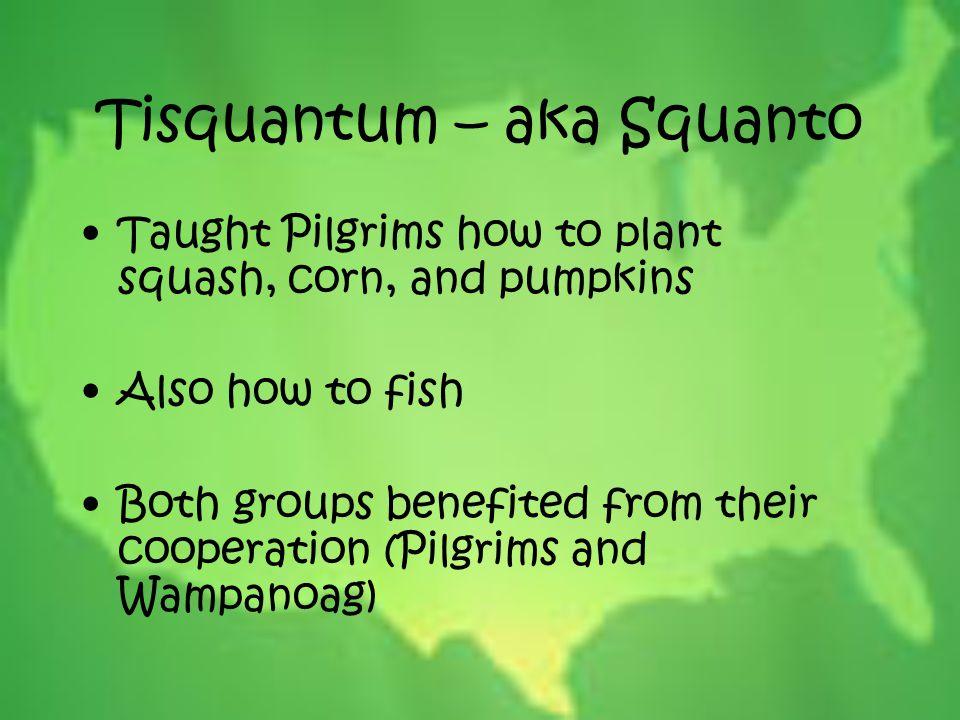 Tisquantum – aka Squanto