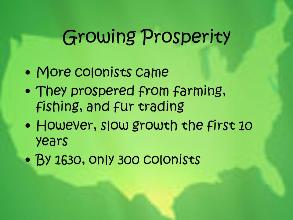 Growing Prosperity More colonists came