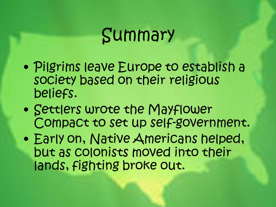 Summary Pilgrims leave Europe to establish a society based on their religious beliefs.