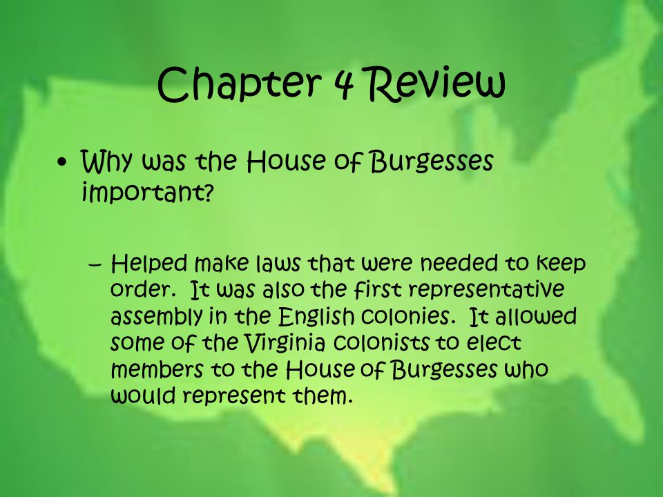 Chapter 4 Review Why was the House of Burgesses important