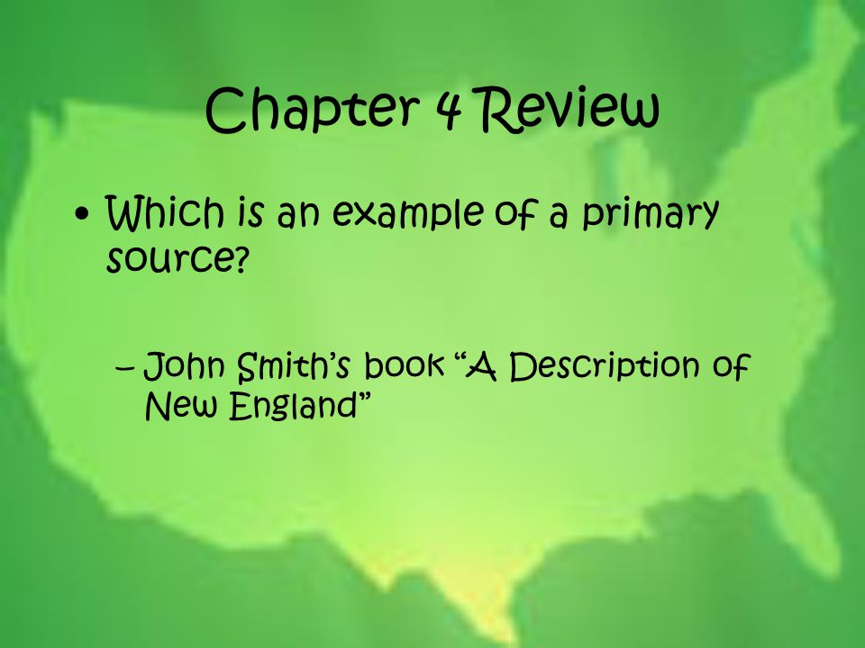 Chapter 4 Review Which is an example of a primary source
