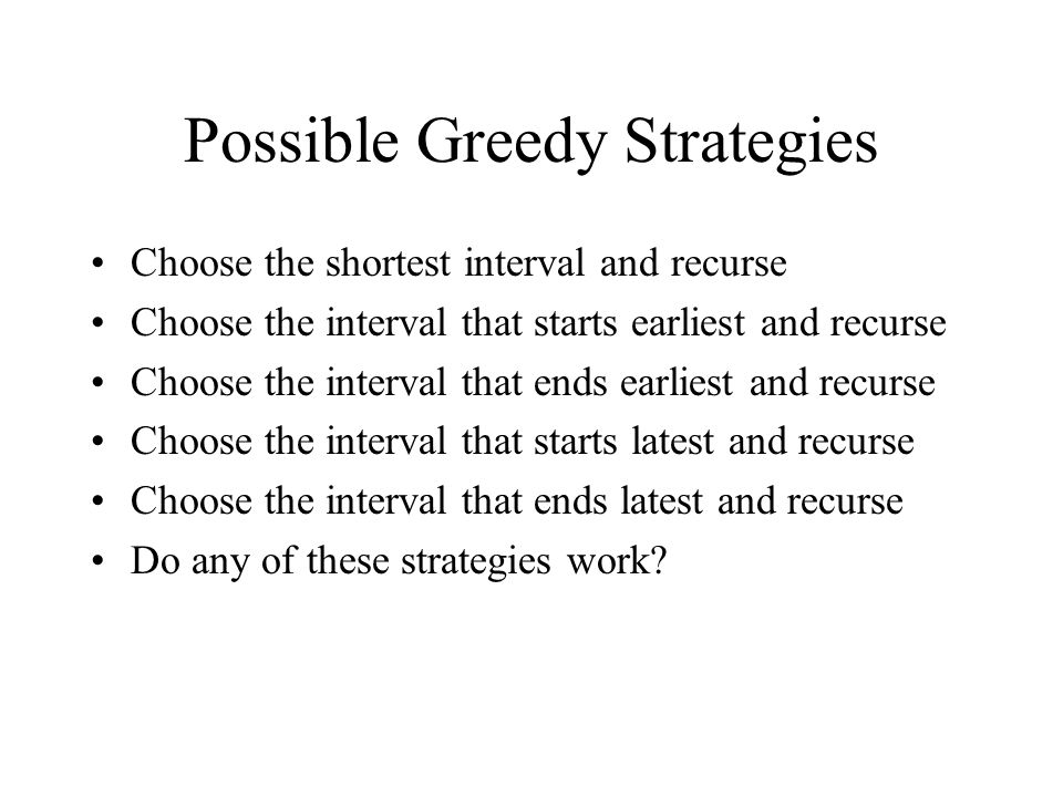 Possible Greedy Strategies