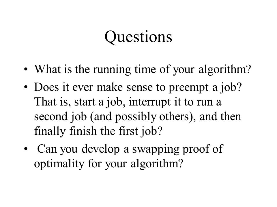 Questions What is the running time of your algorithm