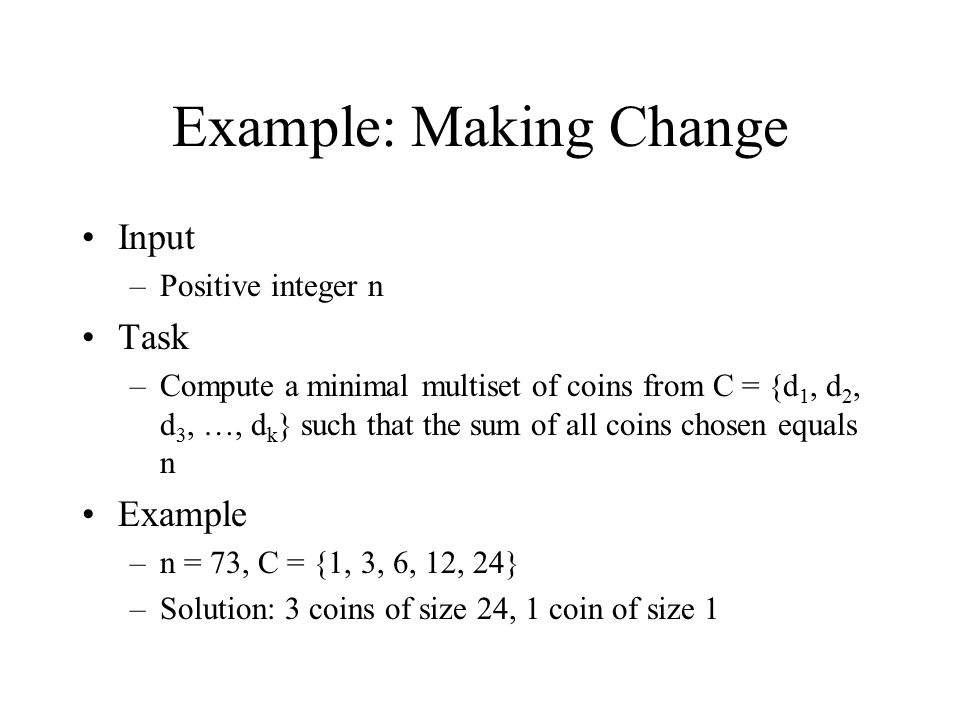 Example: Making Change