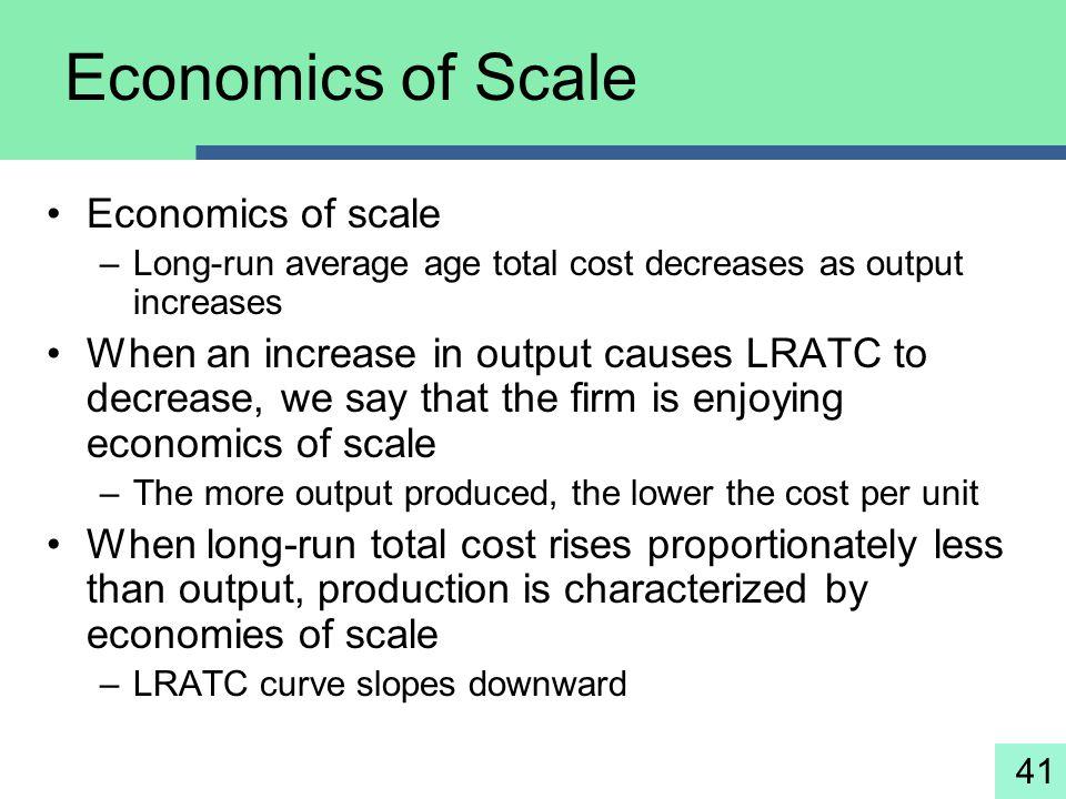 Economics of Scale Economics of scale