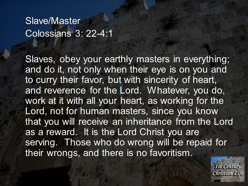 Slave/Master Colossians 3: 22-4:1.