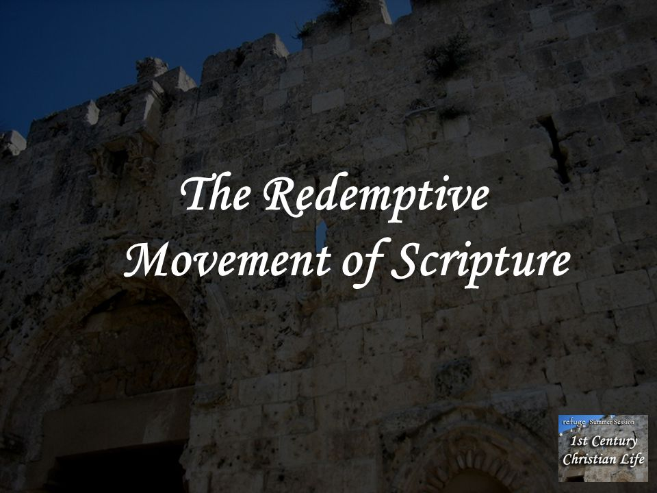 The Redemptive Movement of Scripture