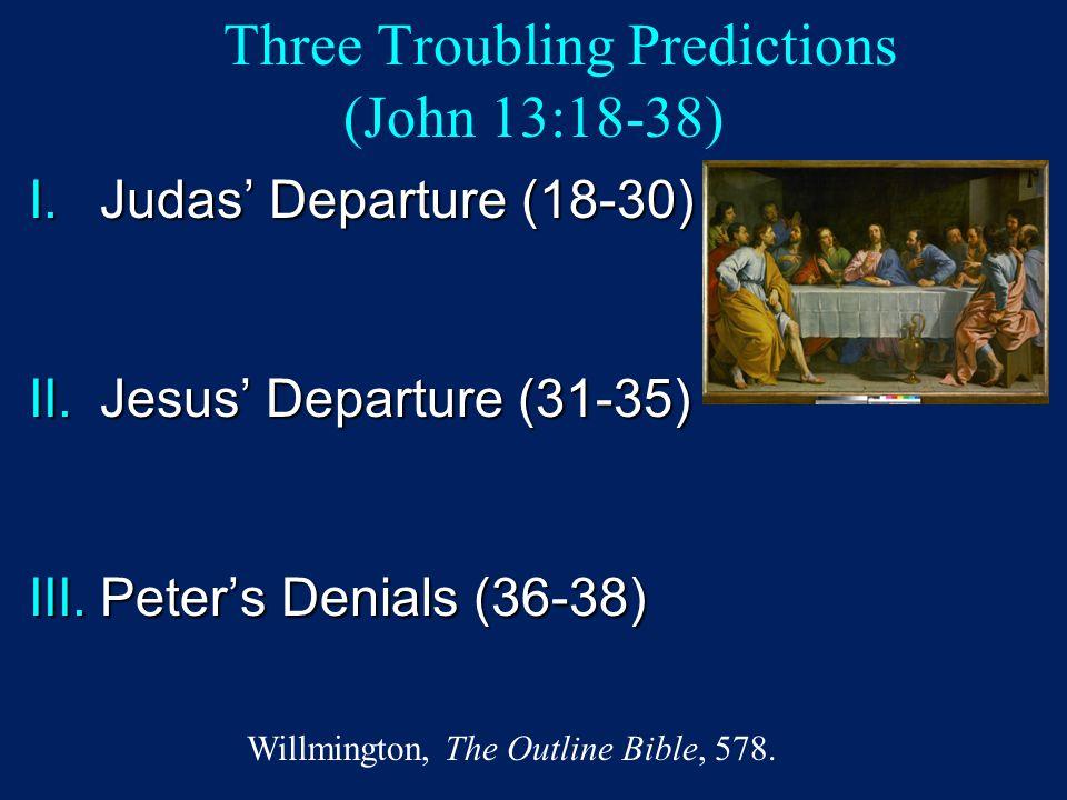 Three Troubling Predictions (John 13:18-38)