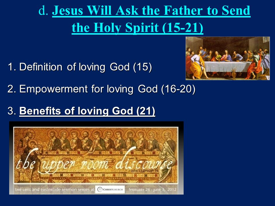 d. Jesus Will Ask the Father to Send the Holy Spirit (15-21)