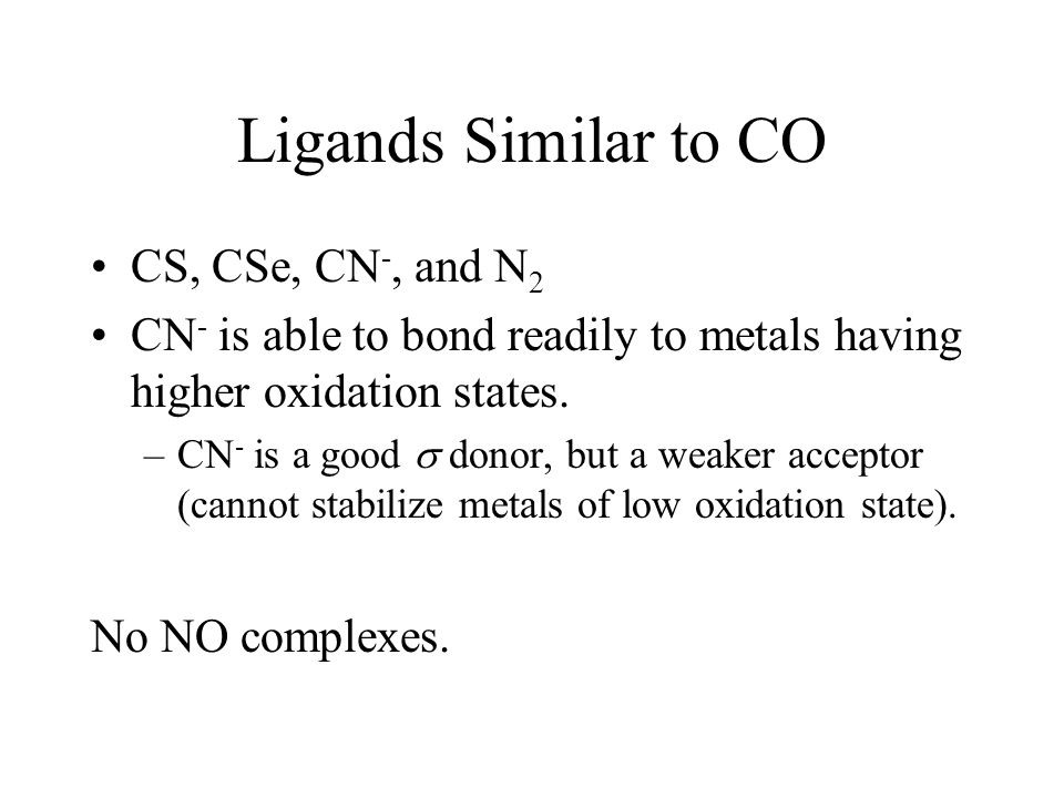 Ligands Similar to CO CS, CSe, CN-, and N2