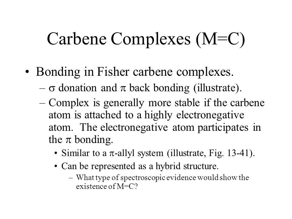 Carbene Complexes (M=C)