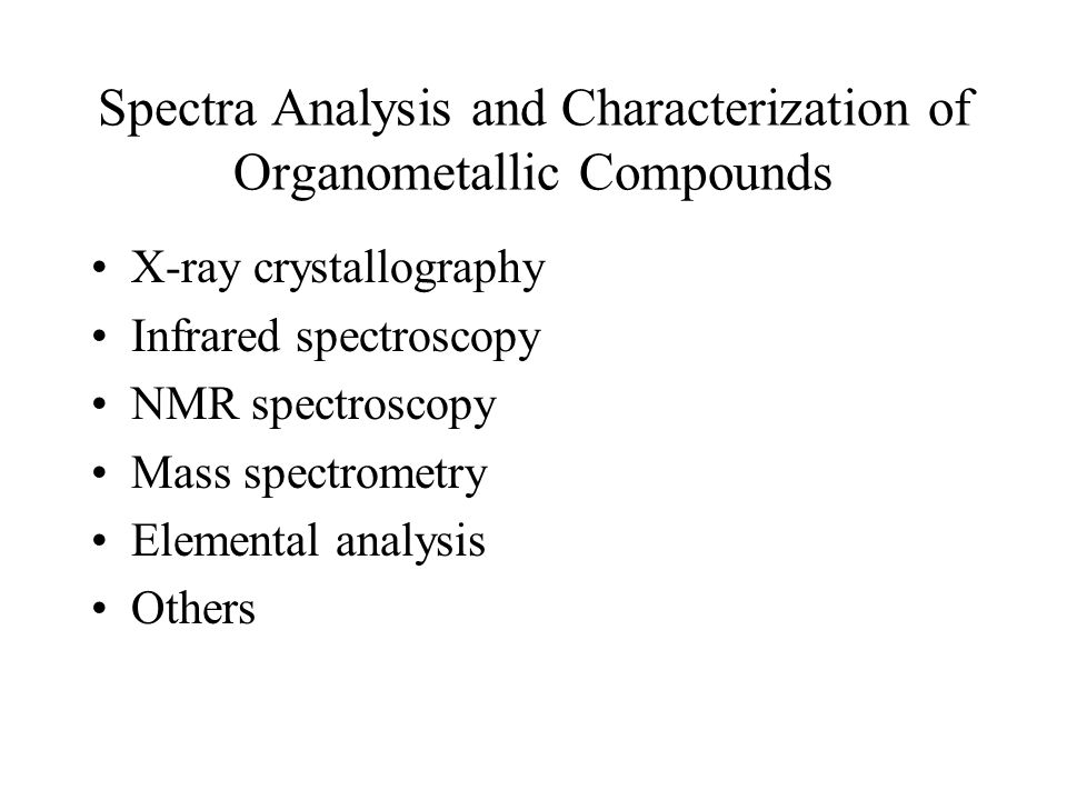 Spectra Analysis and Characterization of Organometallic Compounds