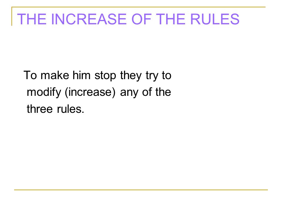 THE INCREASE OF THE RULES