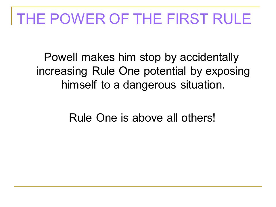 THE POWER OF THE FIRST RULE
