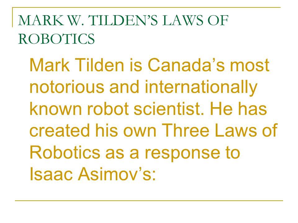 MARK W. TILDEN'S LAWS OF ROBOTICS