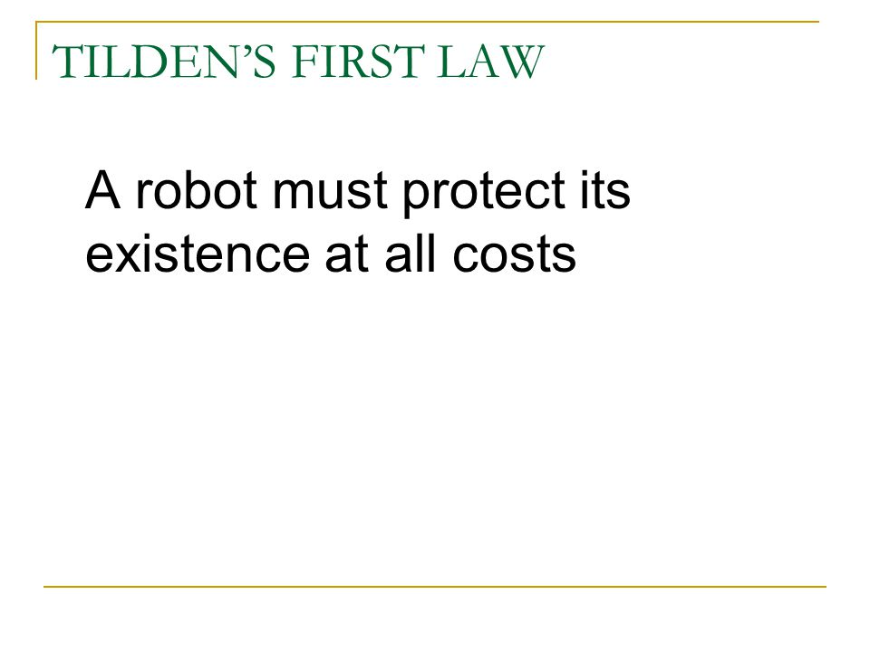 A robot must protect its existence at all costs
