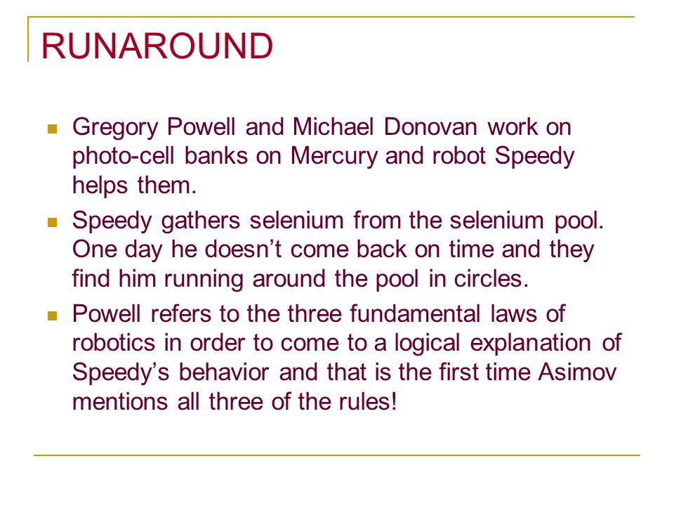 RUNAROUND Gregory Powell and Michael Donovan work on photo-cell banks on Mercury and robot Speedy helps them.