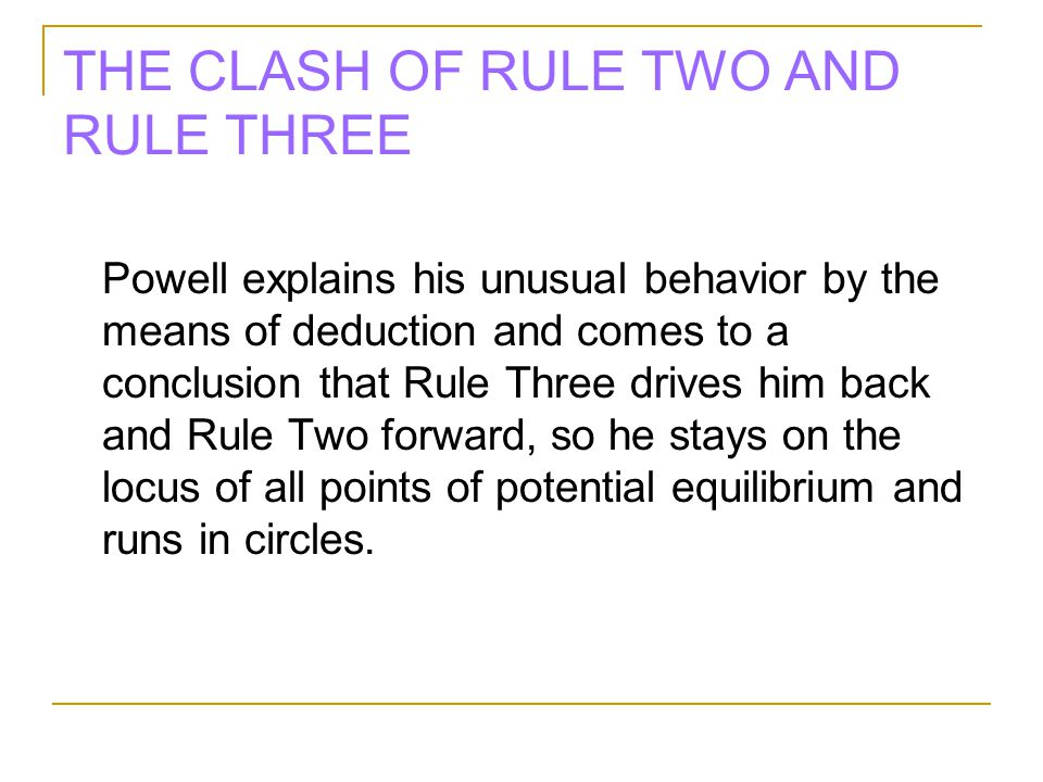 THE CLASH OF RULE TWO AND RULE THREE
