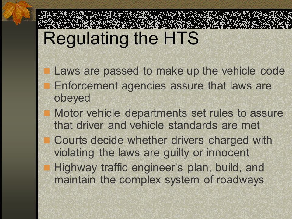 Regulating the HTS Laws are passed to make up the vehicle code