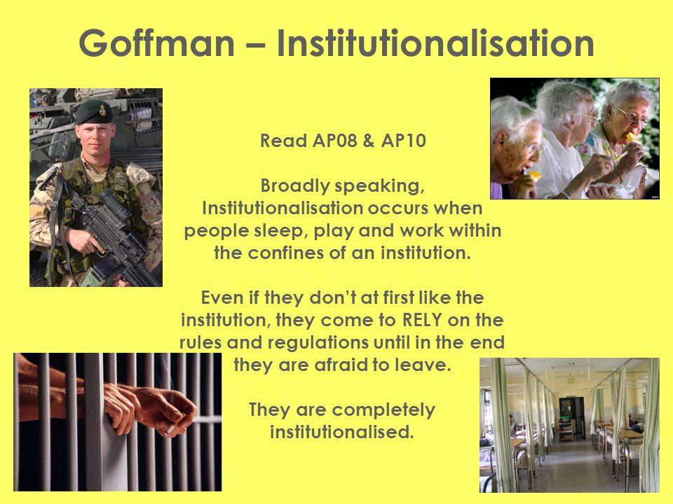 Goffman – Institutionalisation