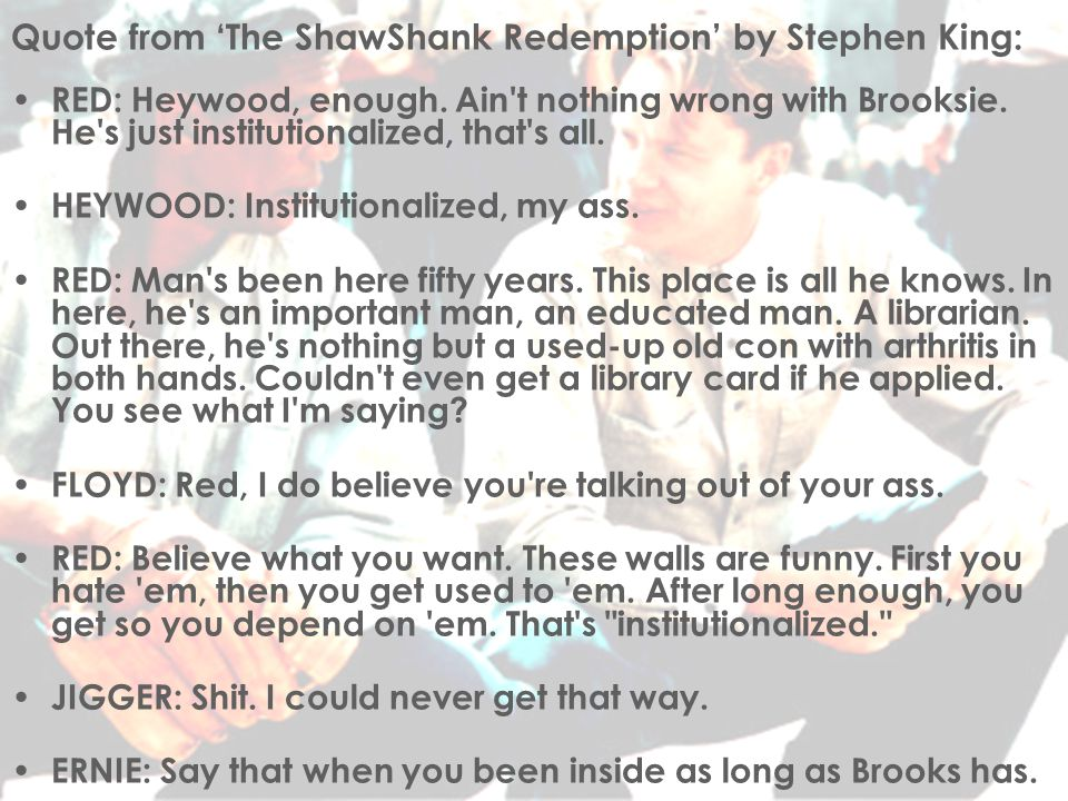 Quote from 'The ShawShank Redemption' by Stephen King: