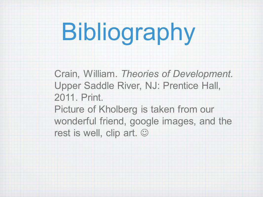 Bibliography Crain, William. Theories of Development.