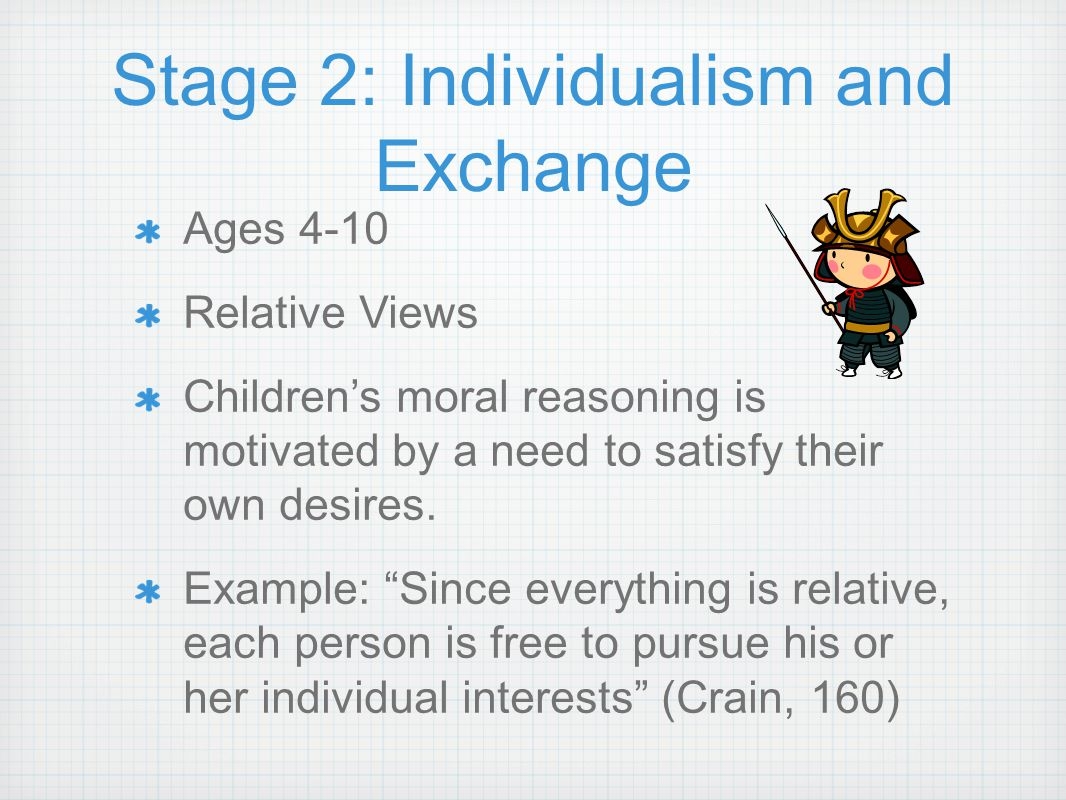 Stage 2: Individualism and Exchange