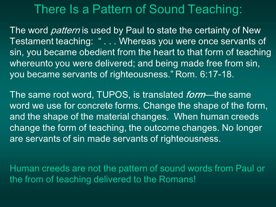 There Is a Pattern of Sound Teaching: