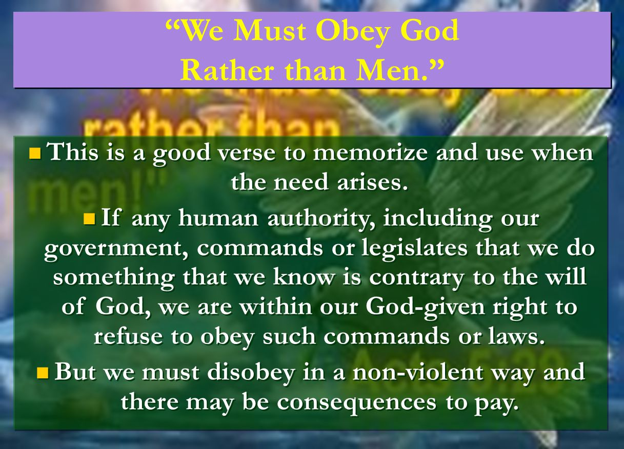 We Must Obey God Rather than Men.