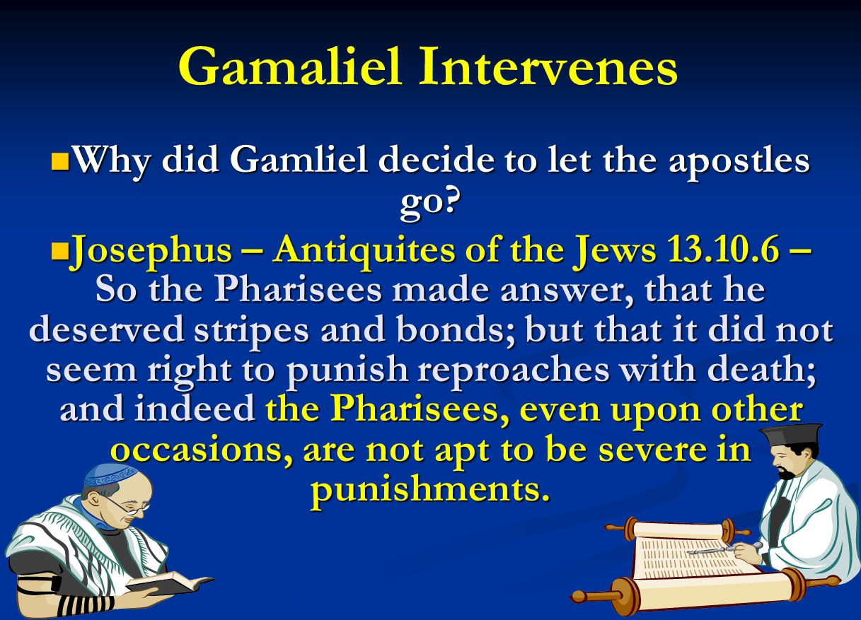 Why did Gamliel decide to let the apostles go