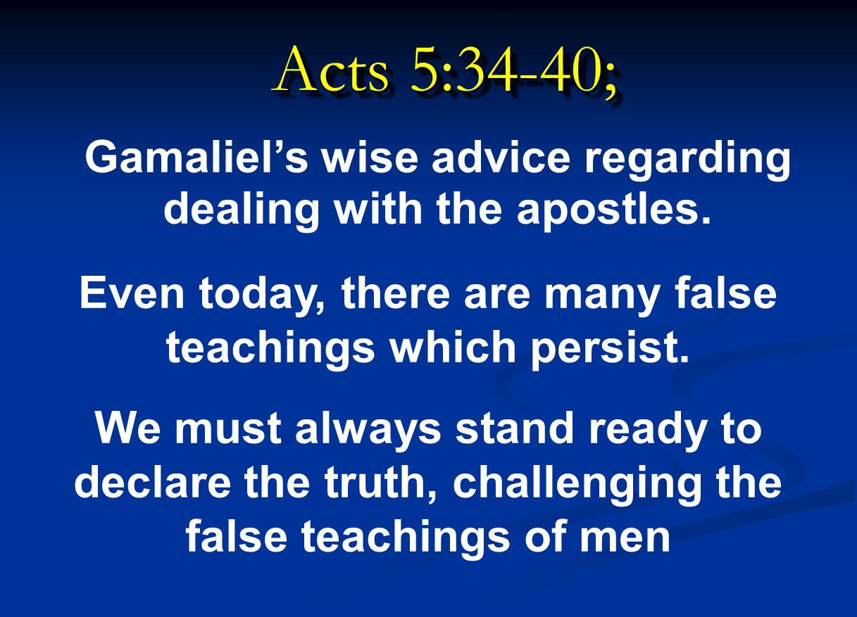 Even today, there are many false teachings which persist.