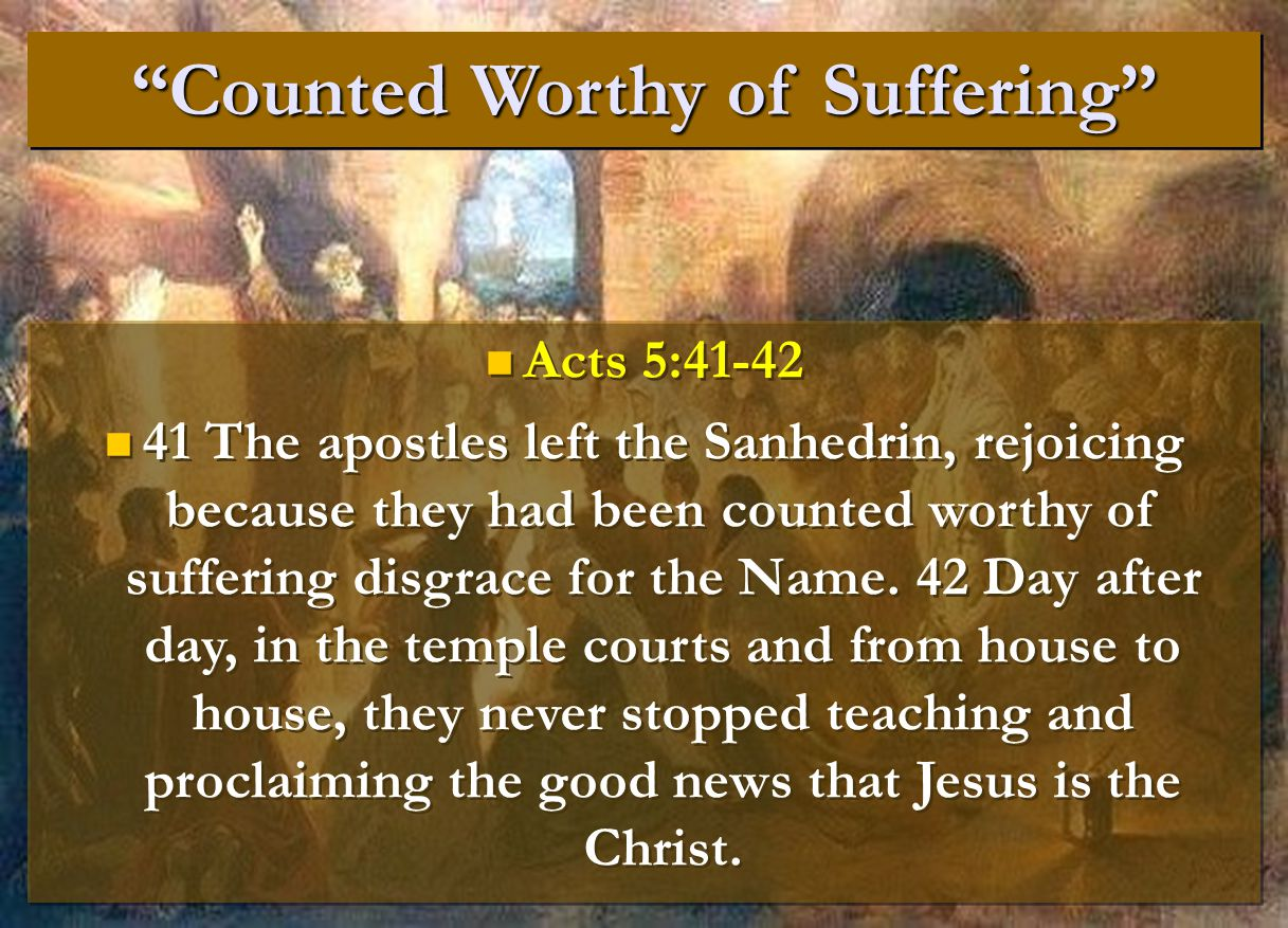 Counted Worthy of Suffering