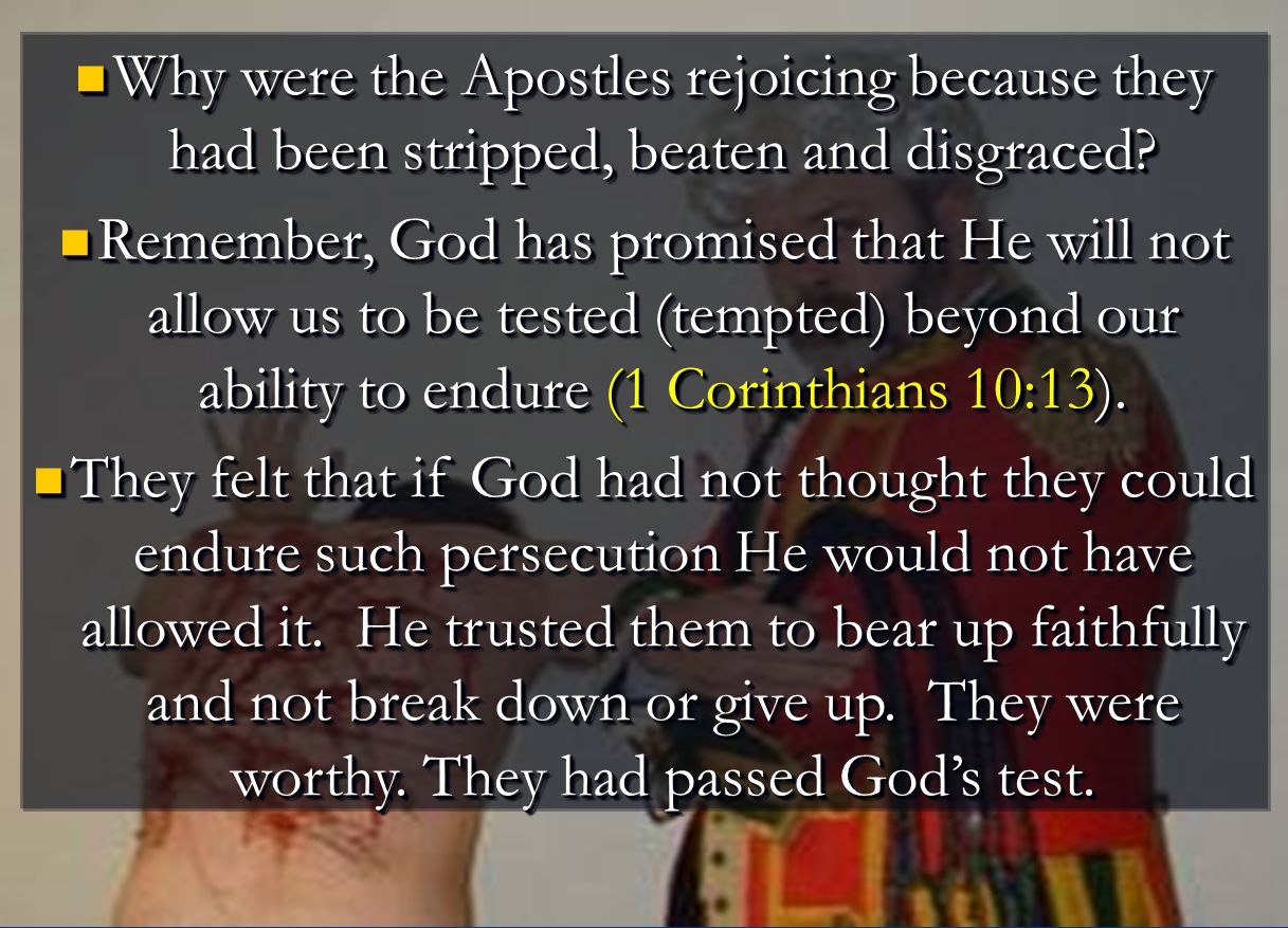 Why were the Apostles rejoicing because they had been stripped, beaten and disgraced