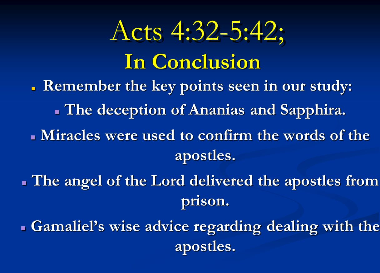 Acts 4:32-5:42; In Conclusion