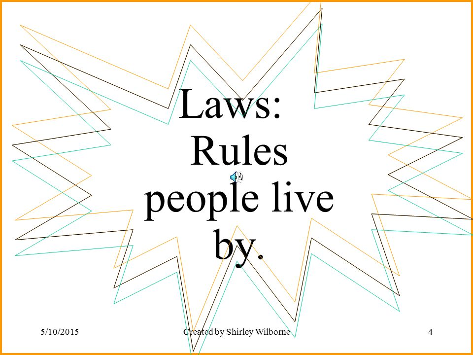 Laws: Rules people live by.