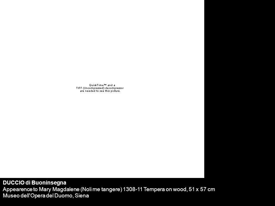 DUCCIO di Buoninsegna Appearence to Mary Magdalene (Noli me tangere) 1308-11 Tempera on wood, 51 x 57 cm Museo dell Opera del Duomo, Siena