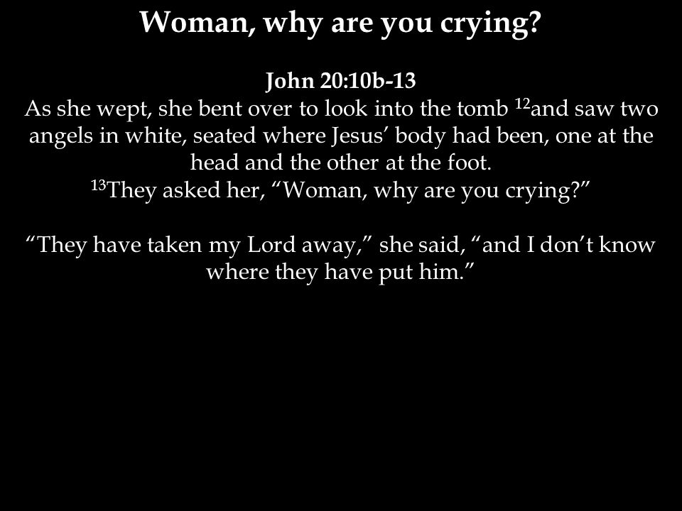 Woman, why are you crying