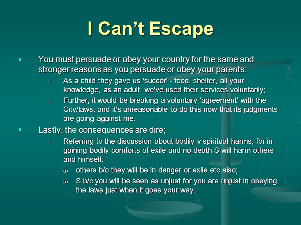 I Can't Escape You must persuade or obey your country for the same and stronger reasons as you persuade or obey your parents: