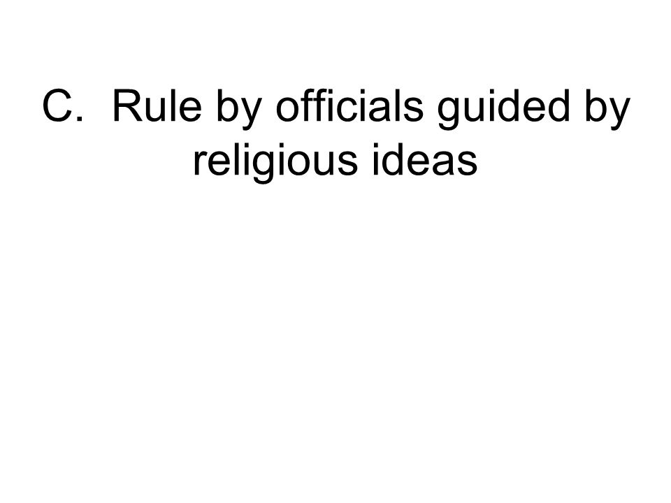 C. Rule by officials guided by religious ideas