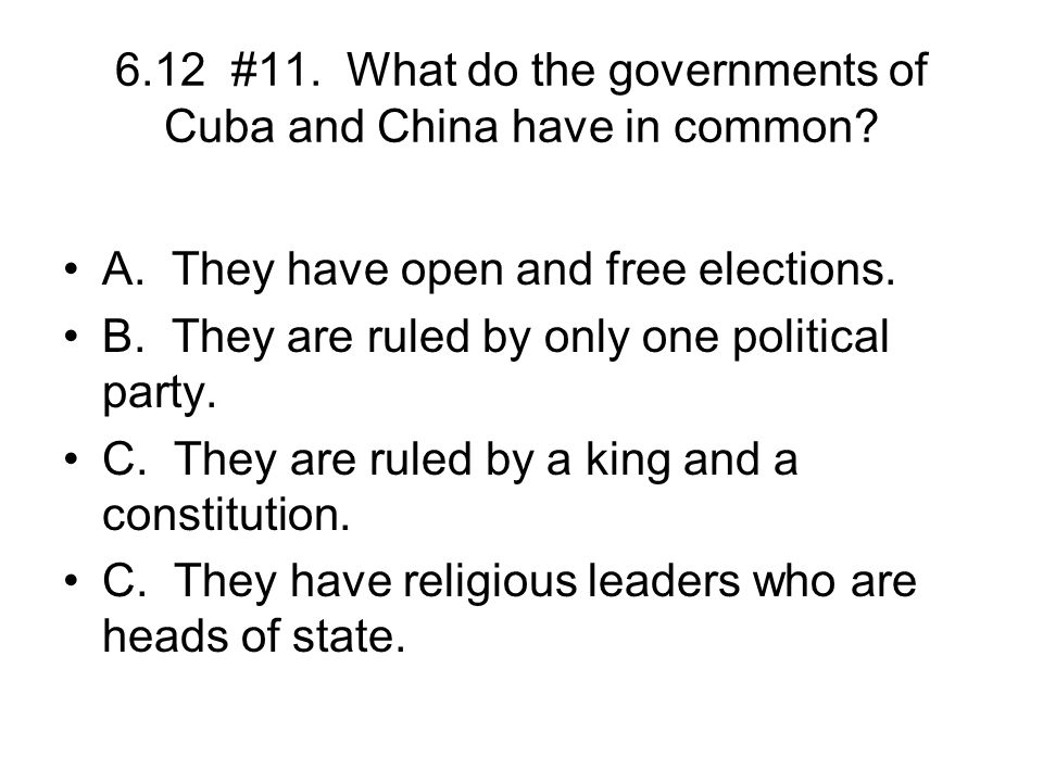 6.12 #11. What do the governments of Cuba and China have in common