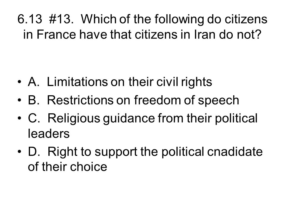 6.13 #13. Which of the following do citizens in France have that citizens in Iran do not