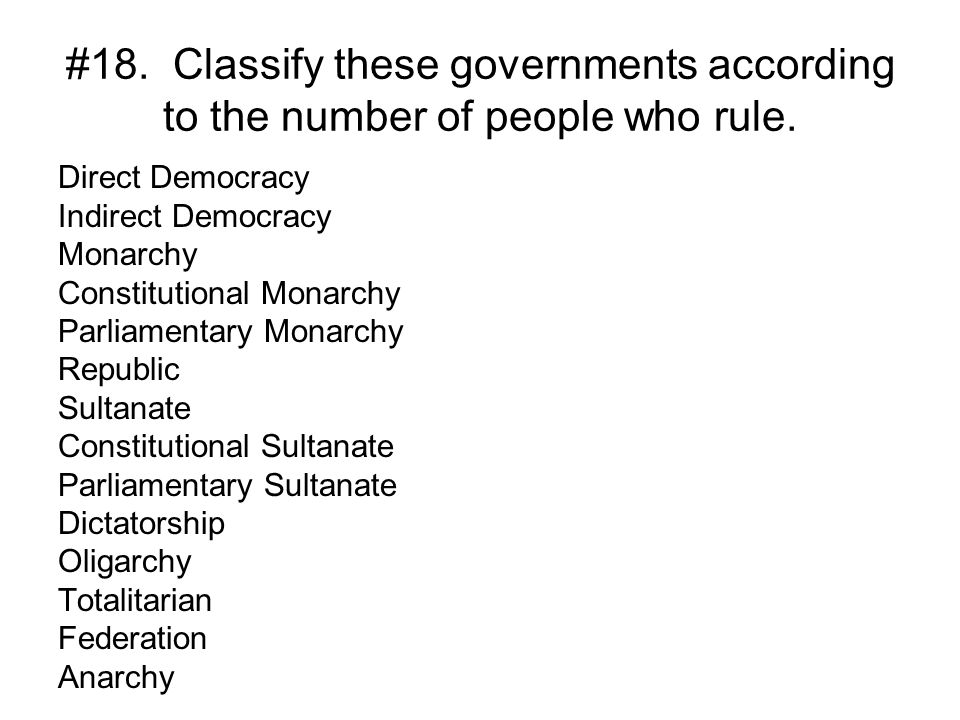 #18. Classify these governments according to the number of people who rule.